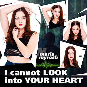 Maria Myrosh – I Cannot Look Into Your Heart on Spotify, Apple Music, iTunes, Deezer, Napster, Amazon Music, etc